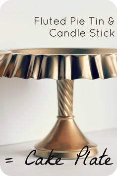 pie tin and candlestick cake stand - great for parties!