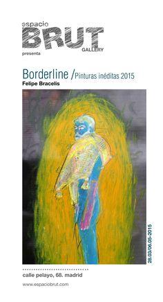 BORDERLINE/ Pinturas inéditas 2015  by Felipe Bracelis