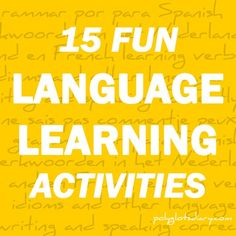 15 fun language learning activities. Read them now on Polyglot's Diary.