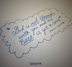 God is not through with you and the best is yet to come! - Joni Lamb [Daystar.com]