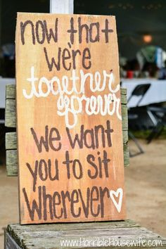 'Now that we're together forever, we want you to sit wherever' wedding quote for a country wedding.