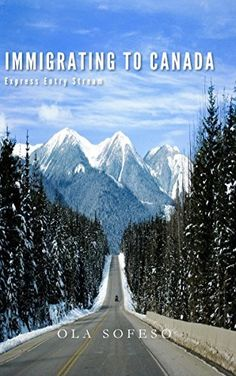 Immigrating to Canada through the Express Entry Stream (Living the Canadian dream Book by [Sofeso, Ola] Warrior Cats Funny, Trans Canada Highway, Dream Book, Gap Year, Black And Grey Tattoos, Fun Facts, Nature Photography, Road Trip, Book 1