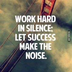 Motivation Quotes : Work hard in silence let success make the Motivacional Quotes, Study Quotes, Great Quotes, Quotes To Live By, Famous Quotes, Short Quotes, Qoutes, Daily Quotes, Mottos To Live By