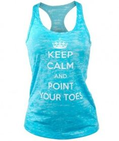 "Ballerina Gifts- ""Keep Calm and Point Your Toes"" Top"