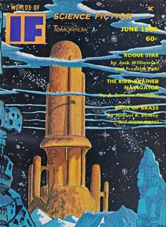 """Worlds of If, June Contains """"The Mother Ship"""" by James Tiptree Jr, """"Cage of Brass"""" by Samuel R . Sisters Magazine, Classic Sci Fi Books, Science Fiction Magazines, Pulp Magazine, Magazine Covers, Book Cover Art, Book Covers, Creature Feature, Pulp Art"""