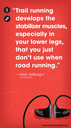 Trail running develops the stabilizer muscles, especially in your lower legs, that you just don't use when road running.   #racewmeb
