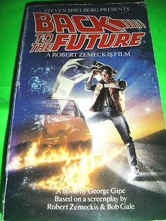 BACK TO THE FUTURE ~ BY GEORGE GIPE ~ JULY 1985 BERKLEY MOVIE TIE-IN PB BOOK