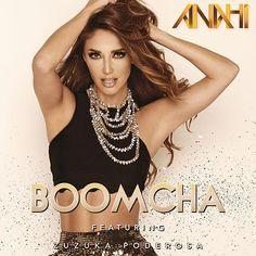 Anahi: Boom Cha (Feat. Zuzuca poderosa) (CD Single) - 2015.