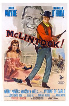 """McLintock""; John Wayne and Maureen O'Hara. My favorite of their pairings, and one of my favorite westerns."
