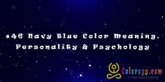 The meaning of navy blue can be both positive or negative, depending on how it appears in your life and energetic field. It is a color of secrets, survival, trust, and strength. Blue Color Meaning, Color Meanings, Navy Blue Color, Blue Chakra, Chakra Meanings, Personality Psychology, Deep Meditation, Calming Colors, Lucid Dreaming