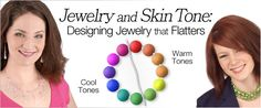 It's important to know your skin tone so you can find the perfect colors for your jewelry and wardrobe choices!