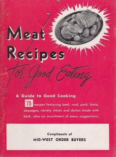 Meat Recipes for Good Eating 1951 Booklet National Live Stock & Meat Board #NationalLiveStockMeatBoard