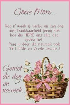 Good Morning Messages, Good Morning Good Night, Good Morning Quotes, Lekker Dag, Evening Greetings, Goeie Nag, Goeie More, Afrikaans Quotes, Morning Blessings