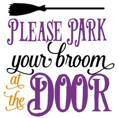 Silhouette Design Store - View Design please park your broom Halloween Quotes, Halloween Cards, Holidays Halloween, Halloween Fun, Halloween Decorations, Halloween Witches, Silhouette Cameo Projects, Silhouette Design, Holiday Crafts