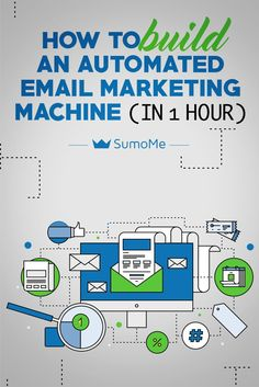 How To Build An Automated Email Marketing Machine (In 1 Hour) A step-by-step guide to creating an automated marketing process that will boost your sales.
