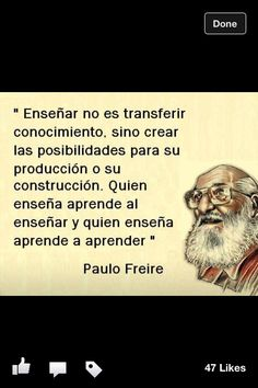 paulo freire Education Issues, Education Quotes, Paulo Freire Quotes, Positive Inspiration, Powerful Quotes, Teaching Spanish, Spanish Quotes, Good Thoughts, Lyric Quotes