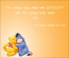 I love this quote, even though it's from Winnie the Pooh.  I feel like the lessons in shows that people learned from watching childhood shows can always be used throughout their entire lives in some way.  Always remember to be yourself, even if you may be different than everyone else that you know! That is what makes you the person that you are! #quotes #quotestoliveby #alwaysbeyourself