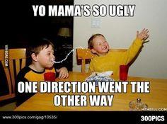 Yo mama jokes never get old. - 300Pics
