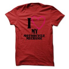 I Love My Motorcycle Mechanic T Shirt, Hoodie, Sweatshirt