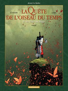 La Quête de l'Oiseau du Temps, par Sege LeTendre et Régis Loisel.