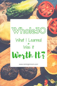 Whole30: What I Learned and Was it Worth It? - Reining in Mom