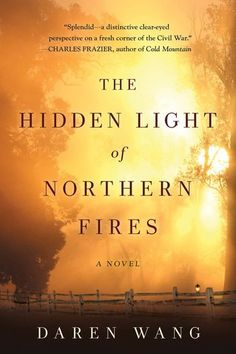 On the hunt for history books to read next? Check out this list of recommended historical fiction novels, including The Hidden Light of Northern Fires by Daren Wang. War Novels, Novels To Read, Books To Read, Fiction Novels, Best Historical Fiction, Historical Quotes, Historical Romance, Reading Material, Book Lists