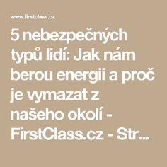 5 nebezpečných typů lidí: Jak nám berou energii a proč je vymazat z našeho okolí - FirstClass.cz - Stránky 2
