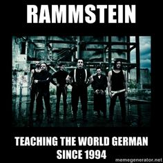 German Teachers - Rammstein tEACHING the world gERMAN SINCE 1994