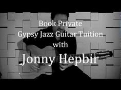 Book gypsy jazz guitar lessons with UK guitarist & composer, Jonny Hepbir.    During Jonny's career he has performed & played with some of the most notable jazz and gypsy jazz musicians both in the UK & internationally, including Bireli Lagrene, Lulu Reinhardt, Stochelo Rosenberg, Angelo Debarre , Mundel Lowe, John Etheridge, Robin Nolan, Rino Van Hooijdonk, Paulus Schafer & Andreas Oberg.     For more info, please call +44 (0) 7712 332967, email info@jonnyhepbir.com or visit…
