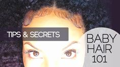 How To: Baby Hair 101[Video] - http://community.blackhairinformation.com/video-gallery/natural-hair-videos/how-to-baby-hair-101video/