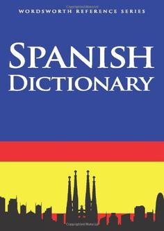 Spanish Dictionary by Various. (Wordsworth Editions Ltd,2006) [Paperback] http://www.newlimitededition.com/spanish-dictionary-by-various-wordsworth-editions-ltd2006-paperback/ Spanish Dictionary by Various. . Wordsworth Editions, 2006 .