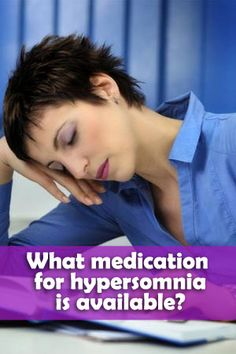 What #medication for #hypersomnia is available?...:)