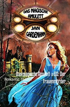 Das magische Amulett #60: Der Frauenmörder: Romantic Thriller