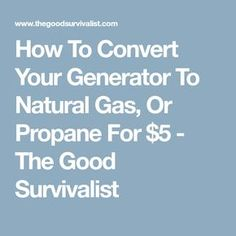 How To Convert Your Generator To Natural Gas, Or Propane For $5 - The Good Survivalist Gas Powered Generator, Emergency Generator, Power Generator, Survival Bow, Survival Prepping, Emergency Preparedness, Done With Life, Electrical Projects, Alternative Energy