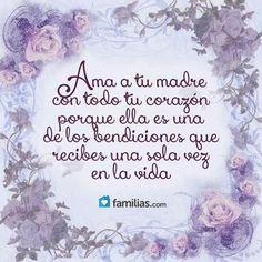 Ama a tu madre............... UNA MEGABENDICION <3