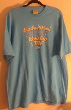 be79039d8884ce Big Dog Mom Worship me Lady s T-Shirt Size XL blue golden lettering  BigDogs