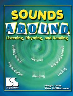 Sounds Abound Listening, Rhyming, and Reading By Hugh Catts, Tina Williamson Phonemic Awareness Activities, Phonological Awareness, Early Reading, Rhyming Words, Learning Letters, Letter Sounds, Songs To Sing, Elementary Education, Author