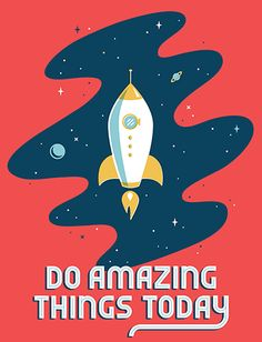 Whether it's a random act of kindness for a stranger or exploring new galaxies, we all have the opportunity to do something amazing every day.