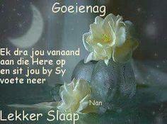 Lekker Dag, Goeie Nag, Good Night Quotes, Special Quotes, Sleep Tight, Afrikaans, African Dessert, Wisdom, Crafts