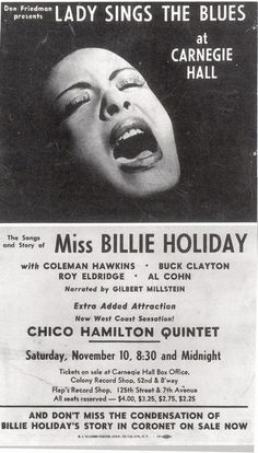 Lady Sings the Blues -::- Musical story and songs re-enacting life of the great Billie Holiday -::- Carnegie Hall NYC -::- later in 1972 made into the film starring Diana Ross Billie Holiday, Blues Rock, Jazz Artists, Jazz Musicians, Roy Eldridge, Vintage Concert Posters, Music Posters, Band Posters, Divas
