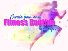 Create your own fitness routine in 5 steps