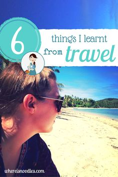Most people who go away for a long time will say travel has transformed their life in one way or another. Here's six important lessons I learnt from travel.