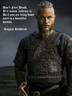 Ragnar Lothbrok - appears to be channeling Swiss Tony from the Fast Show.