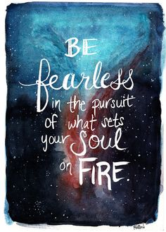 Be fearless in the pursuit of what sets your soul on fire. This nebula watercolor painting was a first for me. I was so afraid when I started it. I was uncertain while I was painting it. But I pushed through and it makes my soul sing. I hand-lettered this quote and added it in digitally. High quality, archival color print of an original watercolor painting. You will receive *1* 8 x 10 inch color print of this painting. Each print is made-to-order and signed and dated before shipping out. ...