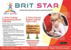 Online Coding/ Programming Course - FOR KIDS that improve child logical thinking. Learn Languages, Web/ Mobile/ Games Development based Programs with Brit Star - A British Online Education Platform powered by BAIPTO. Book your free demo class now. Live Video Classes. British Certification ADMISSION & QUERIES: Email: admission@britstar.org.uk