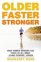 Older, Stronger Faster by Margaret Webb