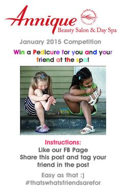 bc1608b1e2 January 2015 Competition  Win a Spa Pedicure for you and your friend at  Annique Day