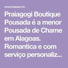 Praiagogi Boutique Pousada é a menor Pousada de Chame em Alagoas. Romantica e com serviço personalizado se torna ideal ara casais em Lua de Mel.