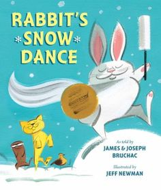 Rabbit's Snow Dance by Joseph Bruchac and Jeff Newman. Rabbit decides he wants it to snow, so he does the Iroquois snow dance. The other animals want him to stop, especially when everything becomes covered in snow.
