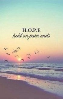 H.O.P.E. = Hold On, Pain Ends by MayteSofia